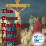 Finish Well Radio, Podcast #061, The Cross Has the Final Word