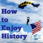 Finish Well Radio, Podcast #62, How to Enjoy History