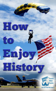 Finish Well Radio, Podcast #062, How to Enjoy History