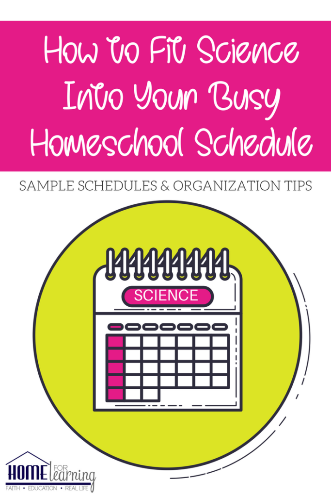 How to fit science into your busy homeschool schedule | sample schedules & organization tips
