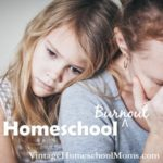 Homeschool Burn Out