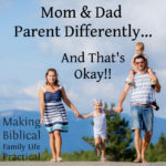 Mom and Dad Parent Differently – That's Okay! – MBFLP 200