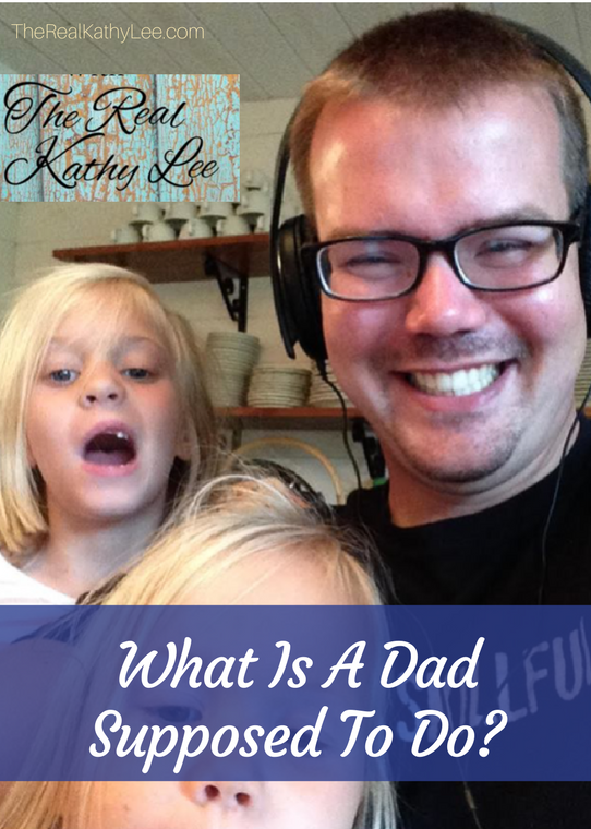 What Is A Dad Supposed To Do? With The Real Kathy Lee