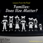 Lessons From the Road – Families: Does Size Matter?
