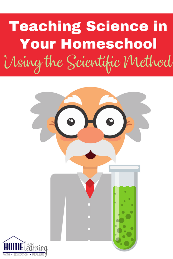 Teaching Science in Your Homeschool | Using the Scientific Method