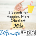 5 Secrets for Happier, More Obedient Kids