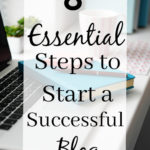 8 Essential Steps to Start a Successful Blog