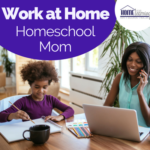 Are you a Work At Home Homeschool Mom?