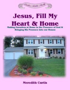 Jesus Fill My Heart and Home by Meredith Curtis