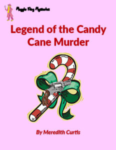 Maggie King Mysteries: Legend of the Candy Cane Murder by Meredith Curtis