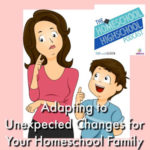 Homeschool Highschool Podcast Ep 112_ Adapting to Unexpected Changes