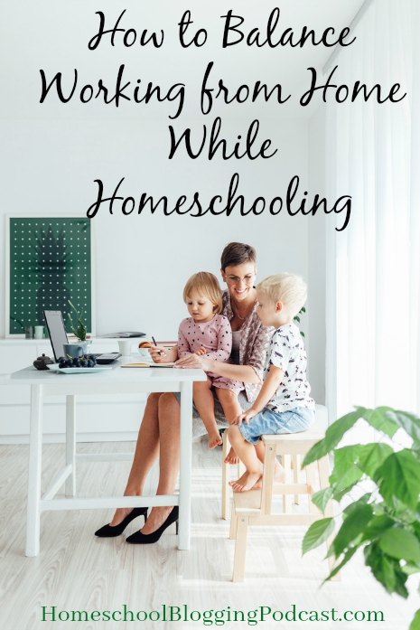 How to Balance Working from Home While Homeschooling
