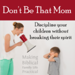 Discipline Without Breaking Their Spirit – MBFLP 202