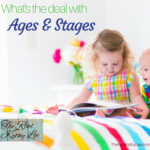 What's The Deal With Ages and Stages?