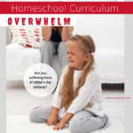 Do you have homeschool curriculum overwhelm?