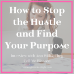 Our guest for tonight's podcast of the Mommy Jammies Night show is Ana Willis, They Call Me Blessed. We are talking about how to Stop the Hustle and Find Your Purpose.