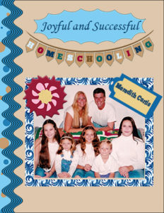 Joyful and Successful Homeschooling by Meredith Curtis