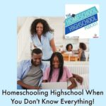 HSHSP Ep 114: Homeschooling Highschool When You Don't Know Everything!
