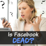 Is Facebook Dead? No- find out how to breathe life into your Facebook page!