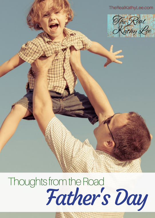 Thoughts from the Road with the Real Kathy Lee: Father's Day