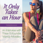 It Only Takes an Hour – An Interview with Three15 founder, Mandy Moseley