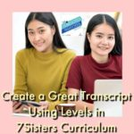 HSHSP Ep 117: Create a Great Transcript Using Levels With 7Sisters Curriculum
