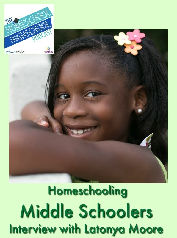 HSHSP Ep 119: Homeschooling Middle Schoolers Interview with Latonya Moore