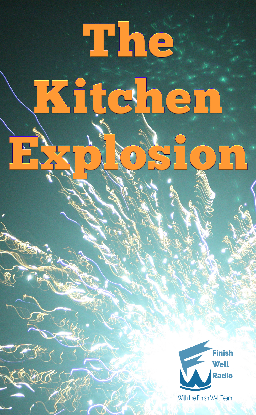 The Kitchen Explosion - Ultimate Homeschool Radio Network