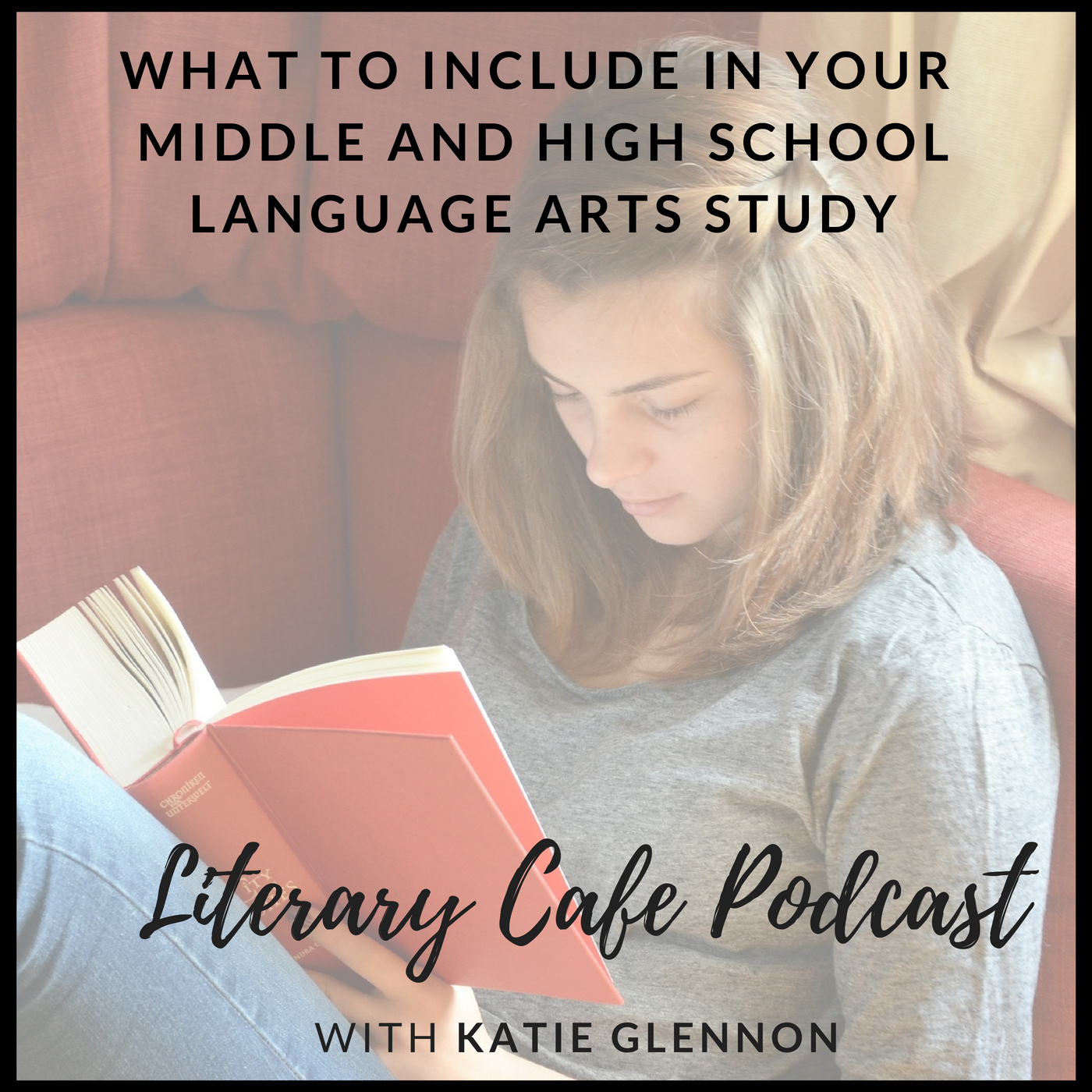 Join Katie with Literary Cafe Podcast to learn about what to include in your Language Arts study in your homeschool. #homeschool #homeschooling #languagearts #english #middleschool #highschool