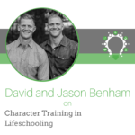 Character Training in Lifeschooling – David and Jason Benham