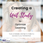 Creating a Unit Study in Your Homeschool