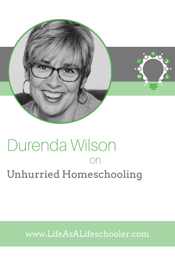 Unhurried Homeschooling - Durenda Wilson