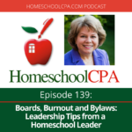 Boards, Burnout and Bylaws: Leadership Tips from a Homeschool Leader