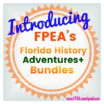 Introducing: FPEA's Florida History Adventure+ Bundles