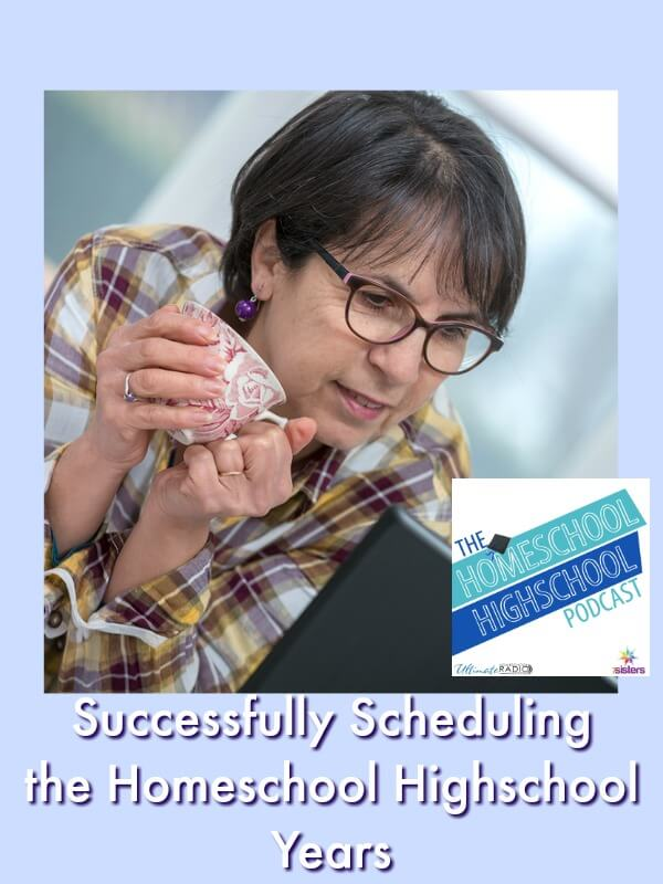 HSHSP Ep 123: Successfully Scheduling Your Homeschool Highschool Year