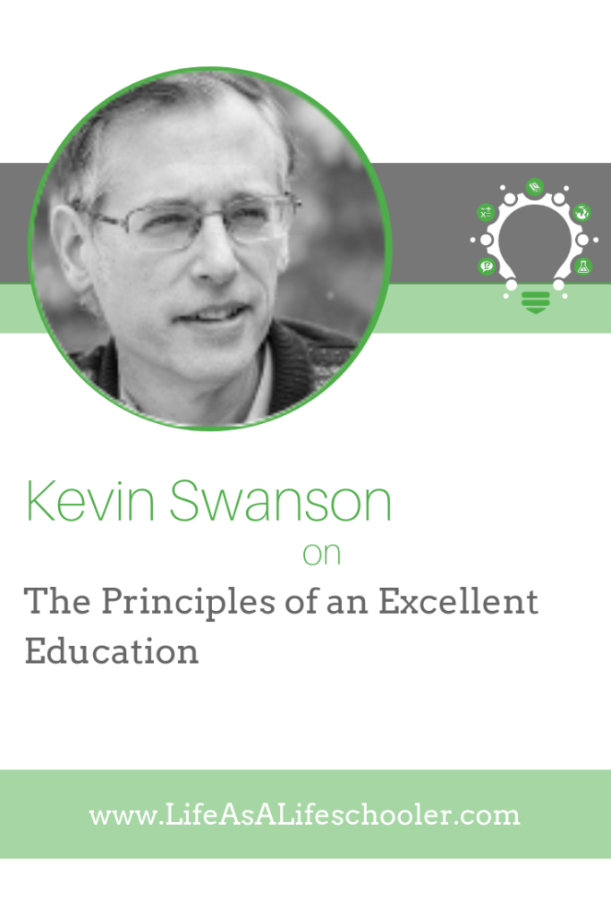 The Principles of an Excellent Education - Kevin Swanson