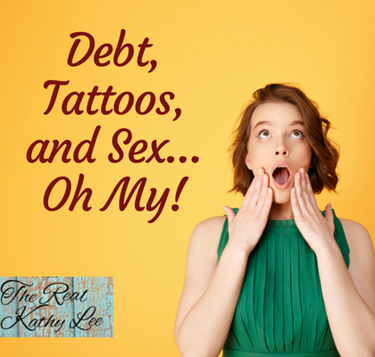 Debt, Taboo, and Sex ... oh My! Tune in as Kathy Lee talks with a special guest!