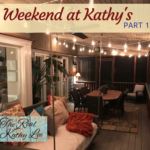 A Weekend at Kathy's – Part 1