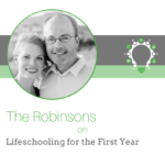 Lifeschooling for the first year: Meet the Robinsons