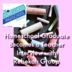 es a Teacher, Interview with Rebekah Groop #CareerExploration #HomeschoolHighSchool