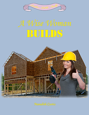 A Wise Woman Builds by Meredith Curtis