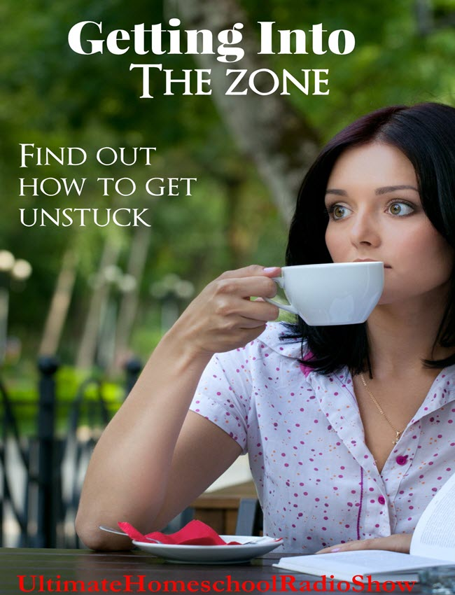 Getting Into the Zone | Getting into the zone means help for homeschool mom. #homeschool #podcast