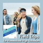 HSHSP Ep 130 Field Trips for Homeschool High Schoolers