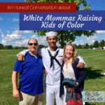 An Honest Conversation about White Mommas Raising Kids of Color