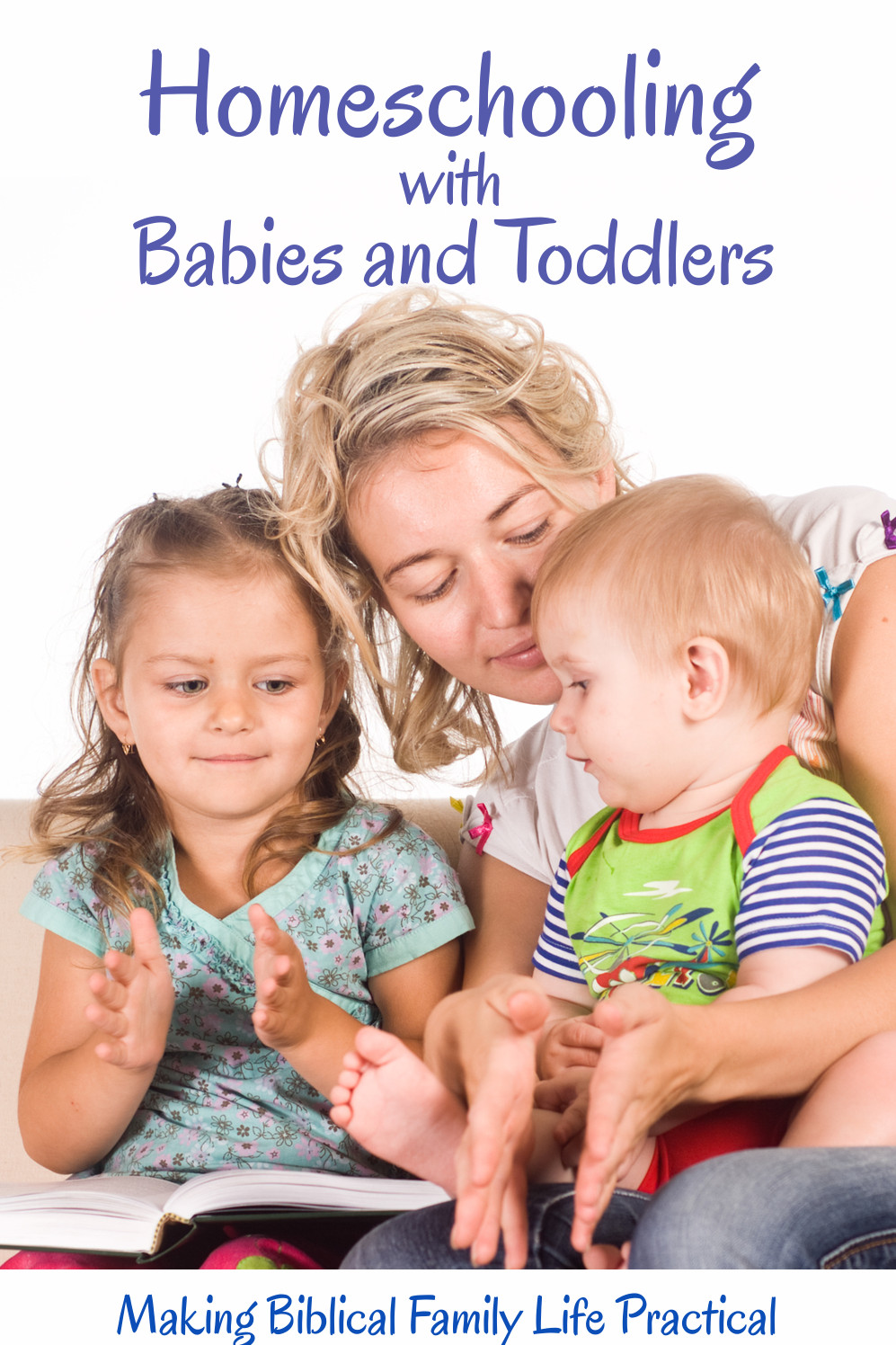 How to Homeschool With Infants, Toddlers, or Preschoolers