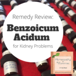 Remedy Review – Benzoicum Acidum for Kidney Problems