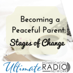Becoming a Peaceful Parent: The Stages of Change