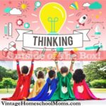 Thinking Outside Of The Box | Creativity can be encouraged no matter what curriculum you use. #podcast #homeschool #homeschoolpodcast #thinkingoutsideofthebox