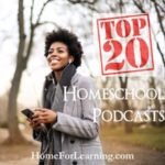 Top 20 Homeschool Podcasts