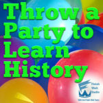 Finish Well Radio, episode #073, Throw a Party to Learn History with Meredith Curtis